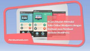 4 Cara Mudah Memulai Toko Online Wordpress dengan Bantuan Jasa Pembuat Website Wordpress